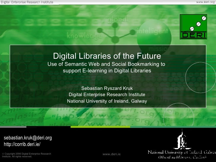 Digital Libraries of the Future Use of Semantic Web and Social Bookmarking to  support E-learning in Digital Libraries Seb...