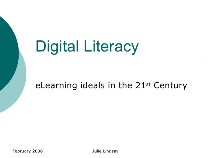 Digital Literacy eLearning ideals in the 21 st  Century