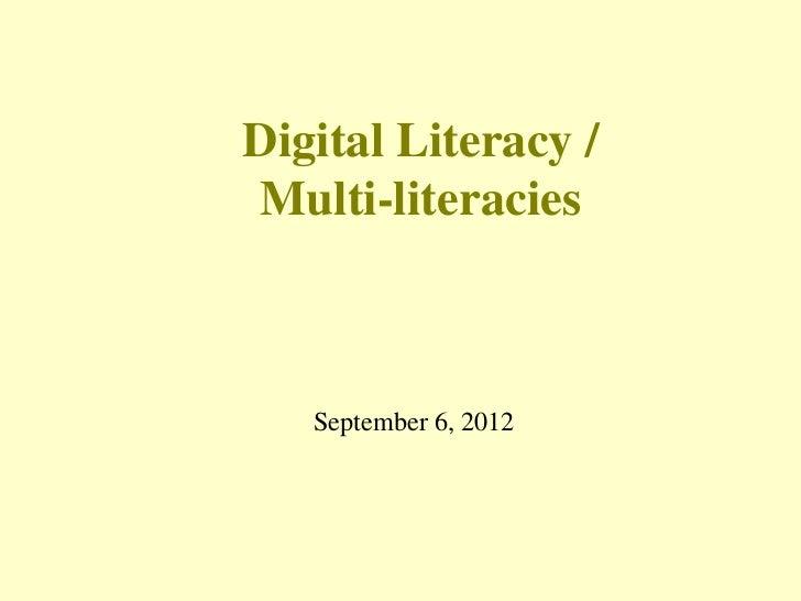 Digital Literacy /Multi-literacies   September 6, 2012