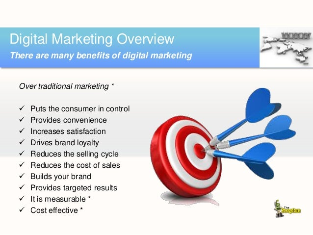 Over traditional marketing *  Puts the consumer in control  Provides convenience  Increases satisfaction  Drives brand...