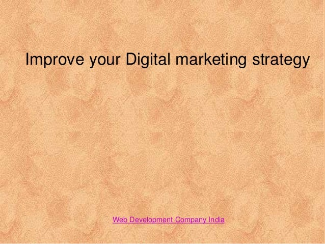 Improve your Digital marketing strategy Web Development Company India