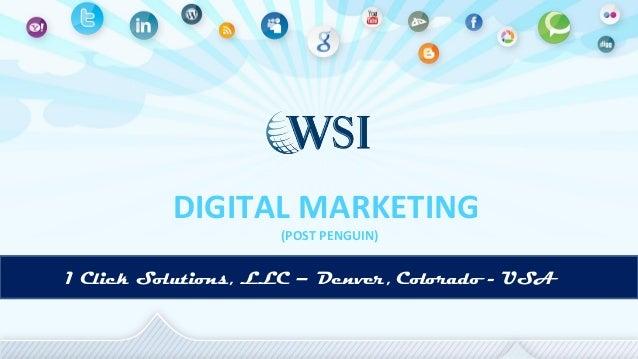 DIGITAL MARKETING (POST PENGUIN)  1 Click Solutions, LLC – Denver, Colorado - USA