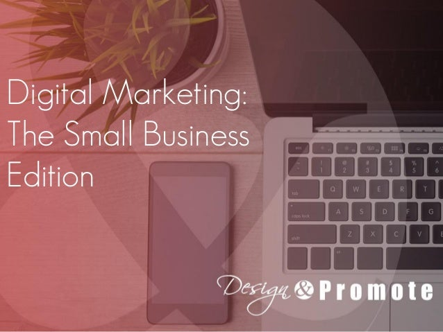 Digital Marketing: The Small Business Edition