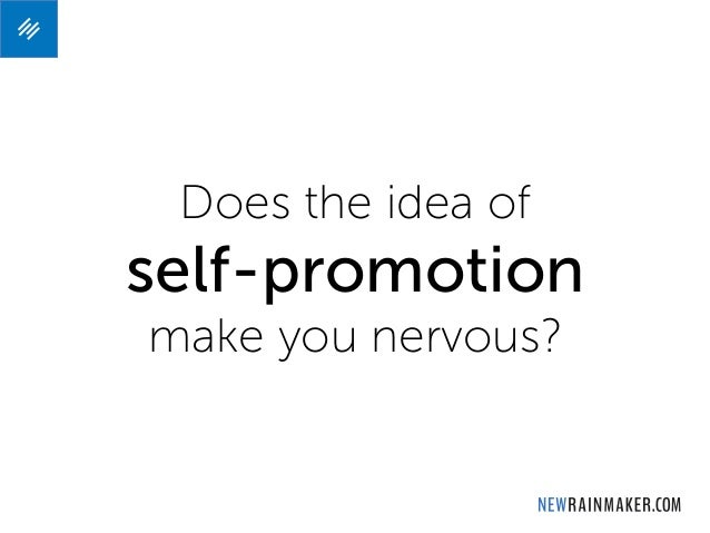 Does the idea of self-promotion make you nervous?