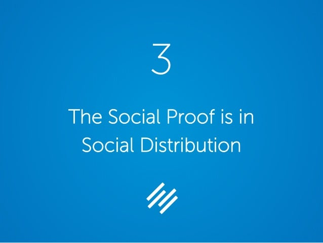 The Social Proof is in Social Distribution 3