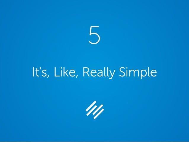 It's, Like, Really Simple 5
