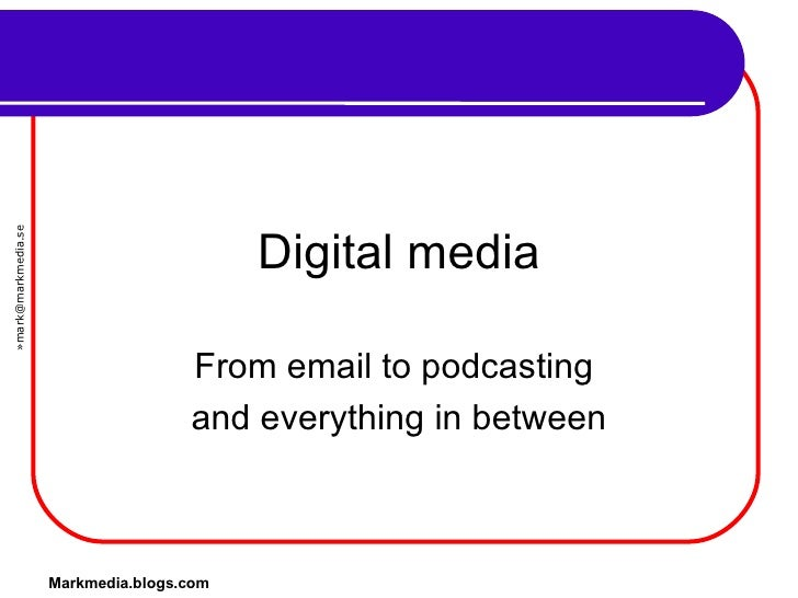 Markmedia.blogs.com Digital media From email to podcasting  and everything in between