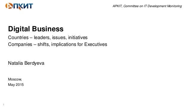 1 APKIT, Committee on IT Development Monitoring Digital Business Countries – leaders, issues, initiatives Companies – shif...