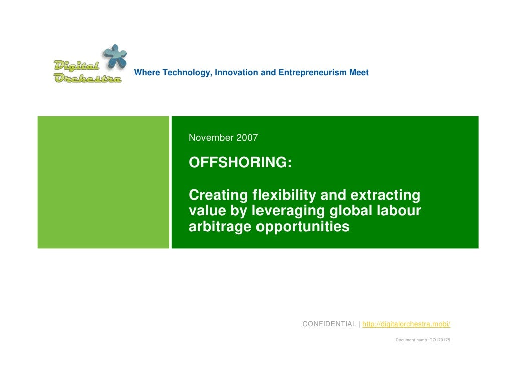 Where Technology, Innovation and Entrepreneurism Meet                 November 2007              OFFSHORING:              ...