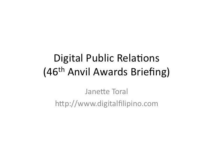 Digital  Public  Rela.ons     (46th  Anvil  Awards  Briefing)              Jane?e  Toral      h?p://www...