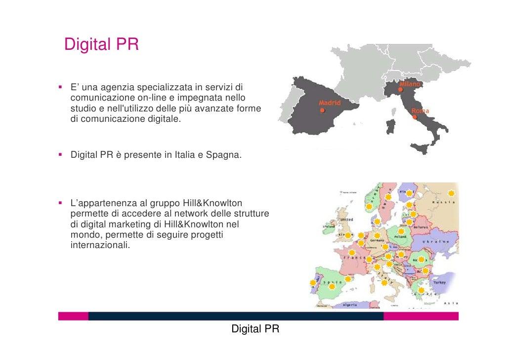 Digital PR  E' una agenzia specializzata in servizi di comunicazione on-line e impegnata nello studio e nell'utilizzo dell...
