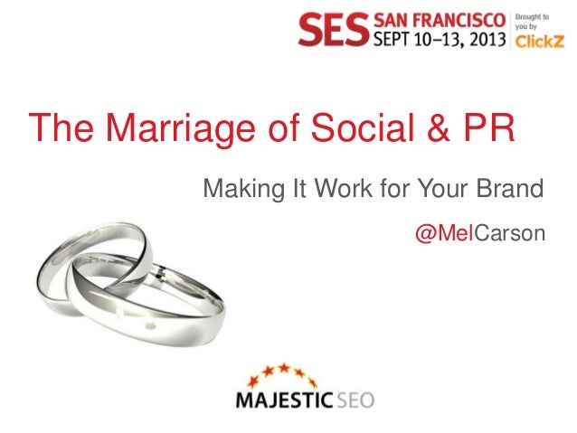 The Marriage of Social & PR Making It Work for Your Brand @MelCarson