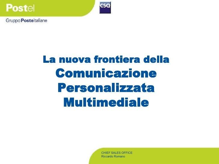La nuova frontiera della  Comunicazione   Personalizzata Multimediale