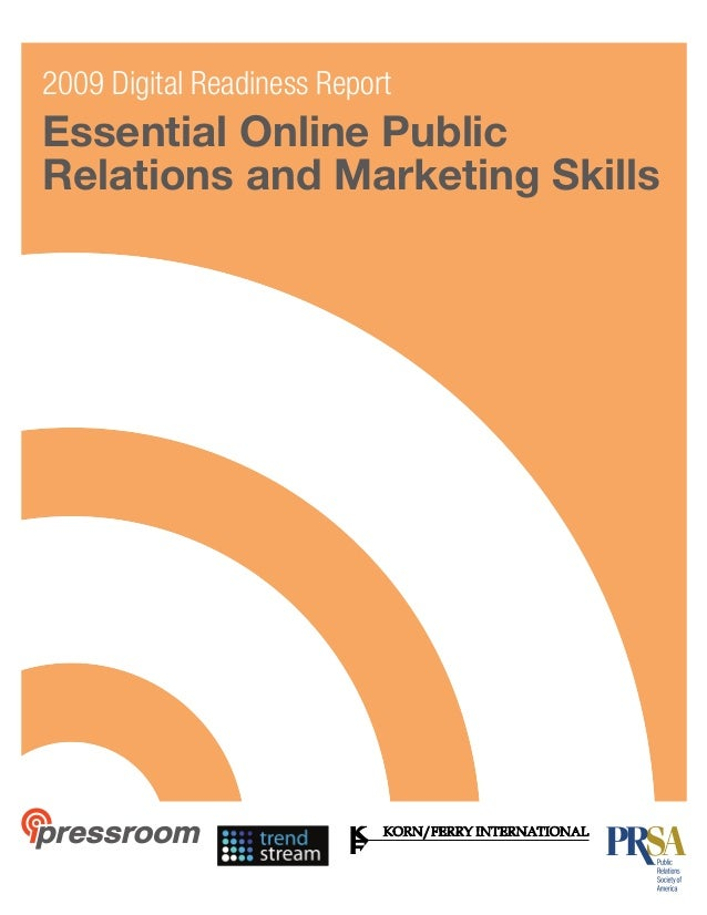 Essential Online Public Relations and Marketing Skills 2009 Digital Readiness Report Essential Online Public Relations and...