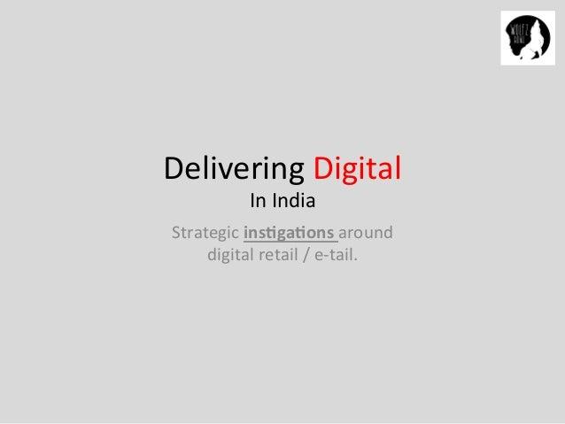 Delivering  Digital     In  India   Strategic  ins$ga$ons  around                      ...