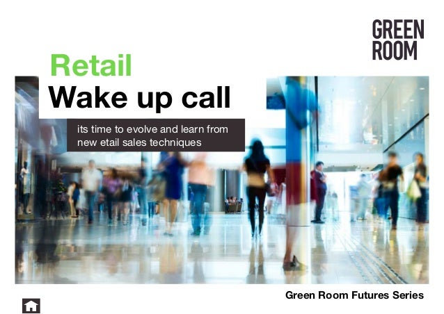 Retail wake up call learn from new etail sales techniques for Green room retail design