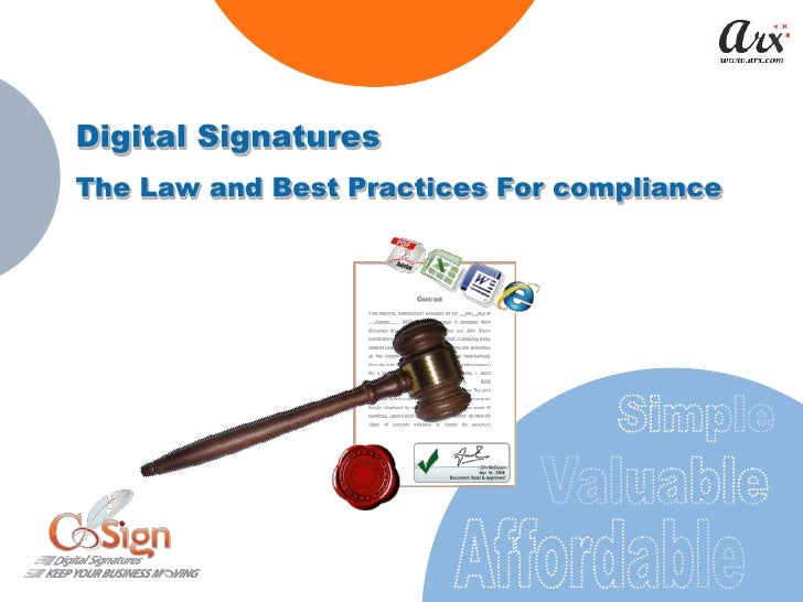 Digital Signatures The Law and Best Practices For compliance