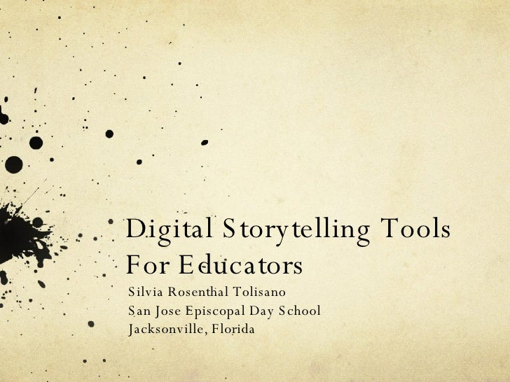 Digital Storytelling ToolsFor Educators<br />Silvia Rosenthal Tolisano<br />Langwitches<br />