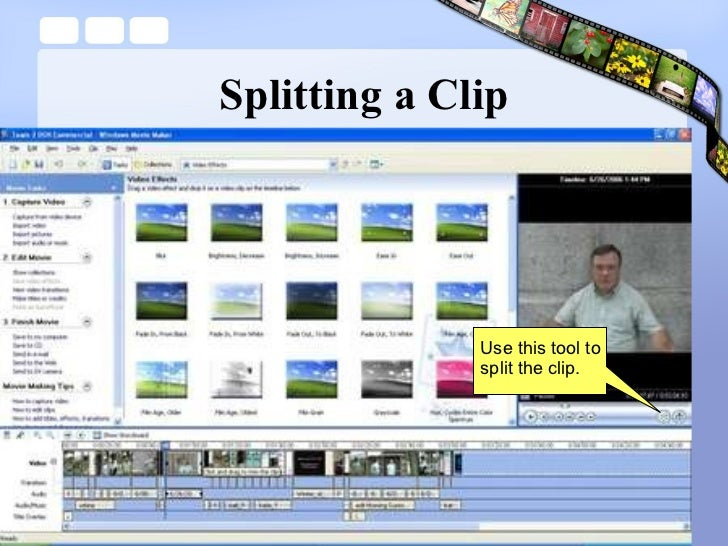 Splitting a Clip Use this tool to split the clip.