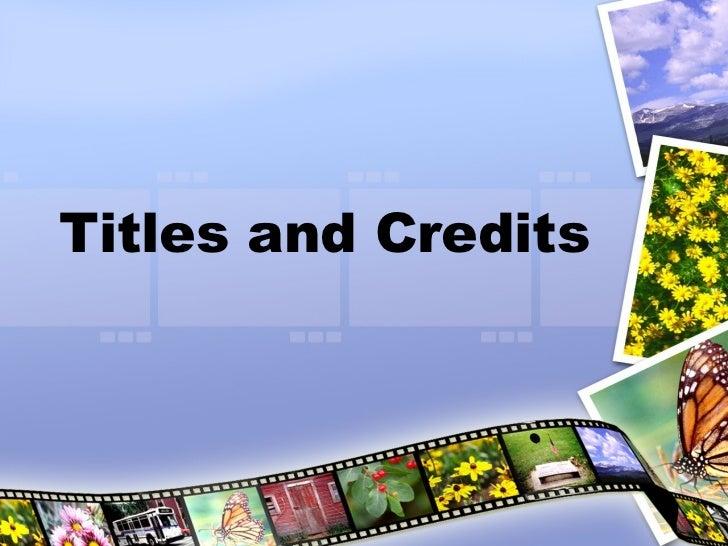 Titles and Credits