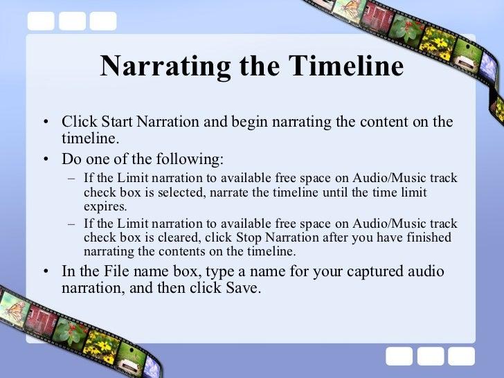 Narrating the Timeline <ul><li>Click Start Narration and begin narrating the content on the timeline.  </li></ul><ul><li>D...