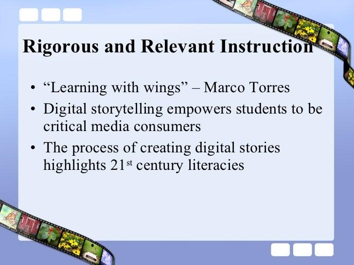 "Rigorous and Relevant Instruction <ul><li>"" Learning with wings"" – Marco Torres </li></ul><ul><li>Digital storytelling emp..."