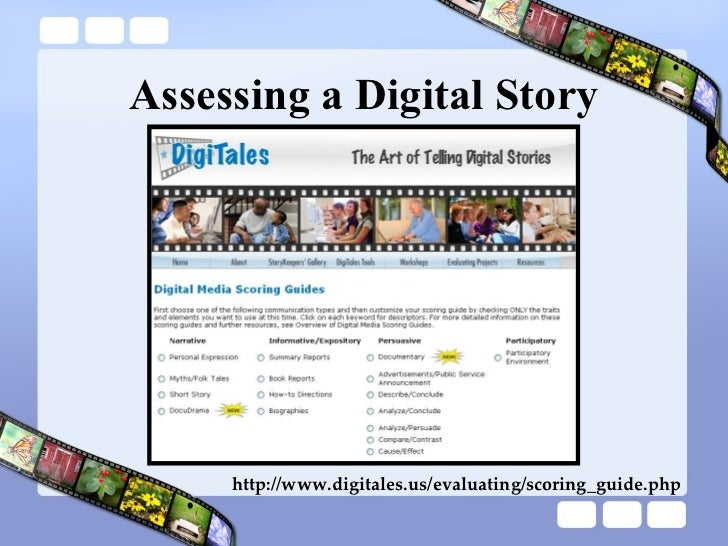 Assessing a Digital Story http://www.digitales.us/evaluating/scoring_guide.php