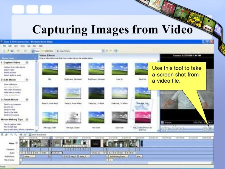 Capturing Images from Video Use this tool to take a screen shot from a video file.