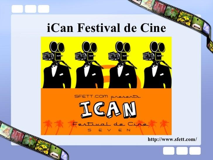 iCan Festival de Cine http://www.sfett.com/
