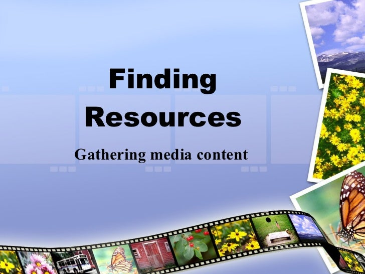 Finding Resources Gathering media content