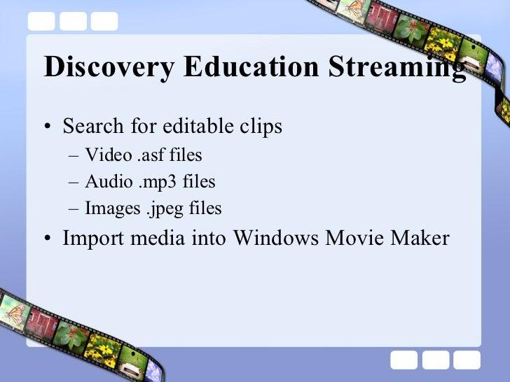 Discovery Education Streaming <ul><li>Search for editable clips  </li></ul><ul><ul><li>Video .asf files </li></ul></ul><ul...