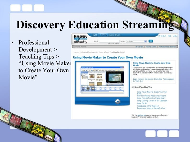 """Discovery Education Streaming  <ul><li>Professional Development > Teaching Tips > """"Using Movie Maker to Create Your Own Mo..."""