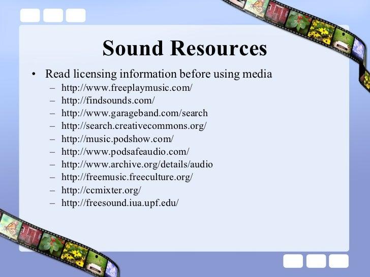 Sound Resources <ul><li>Read licensing information before using media </li></ul><ul><ul><li>http://www.freeplaymusic.com/ ...