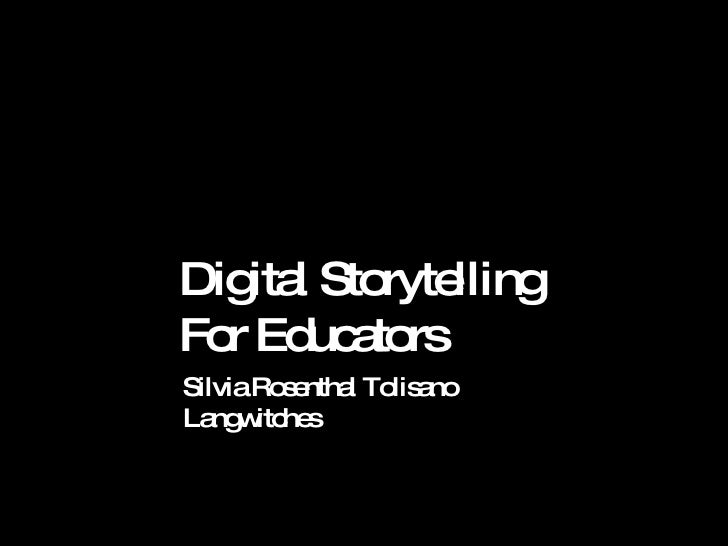 Digital Storytelling  For Educators Silvia Rosenthal Tolisano Langwitches