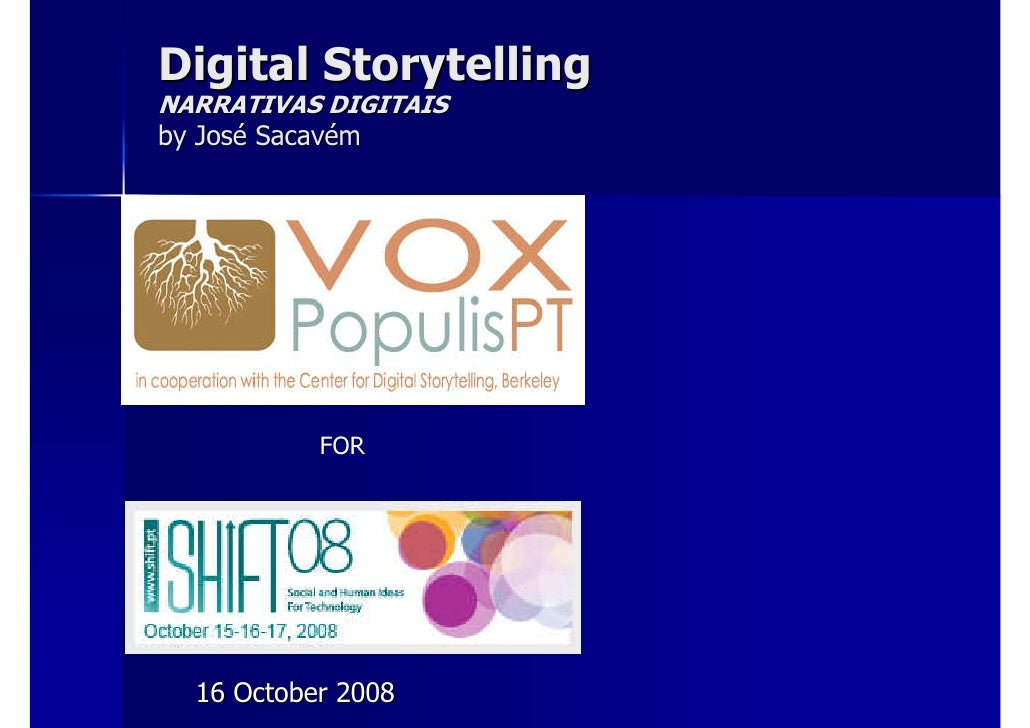 Digital Storytelling NARRATIVAS DIGITAIS by José Sacavém                FOR       16 October 2008