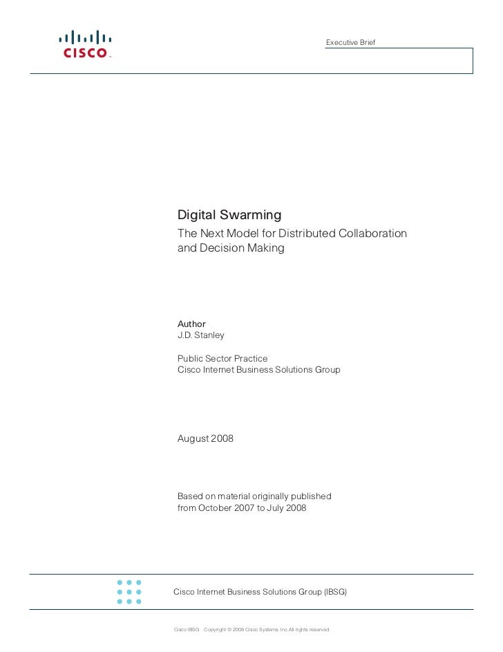 Executive Brief      Digital Swarming  The Next Model for Distributed Collaboration  and Decision Making      Author  J.D....