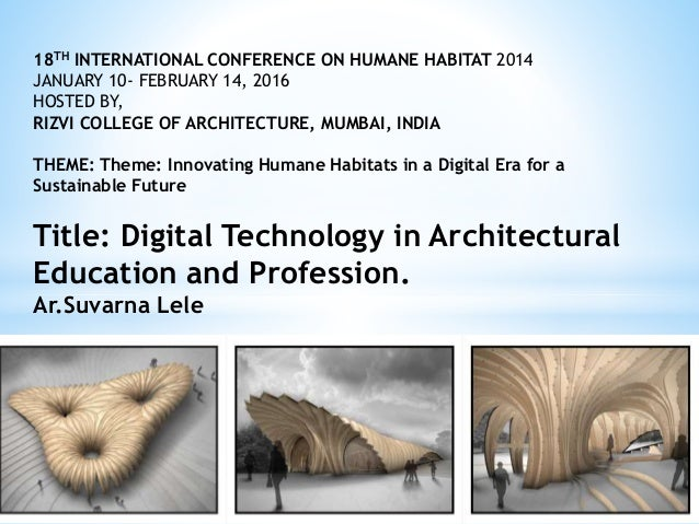 18TH INTERNATIONAL CONFERENCE ON HUMANE HABITAT 2014 JANUARY 10- FEBRUARY 14, 2016 HOSTED BY, RIZVI COLLEGE OF ARCHITECTUR...