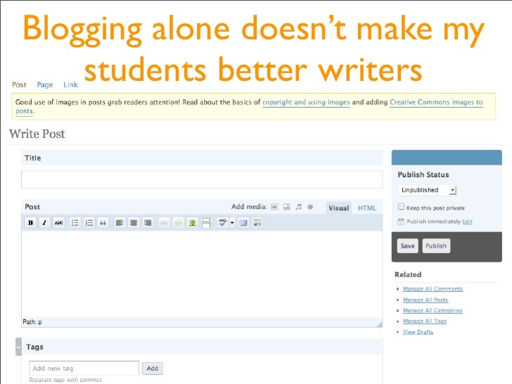 Blogging alone doesn't make my     students better writers