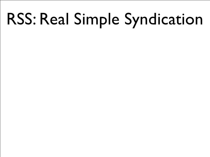 RSS: Real Simple Syndication
