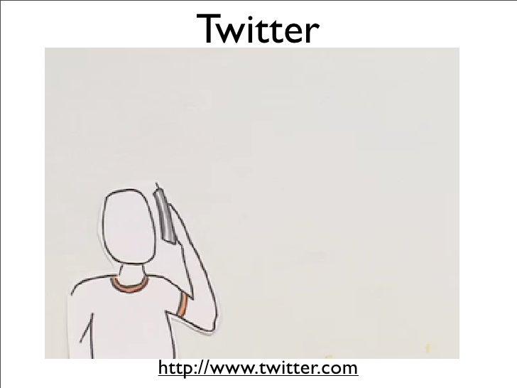 Twitter     http://www.twitter.com