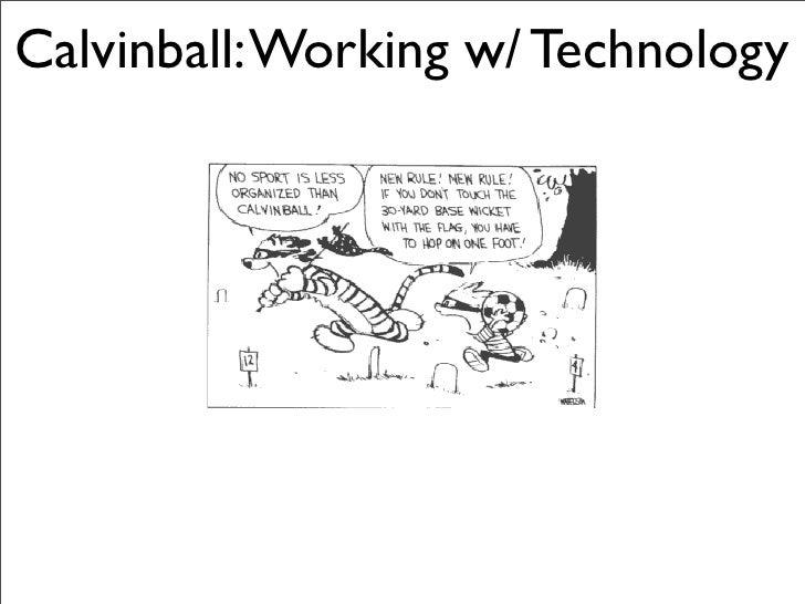 Calvinball: Working w/ Technology