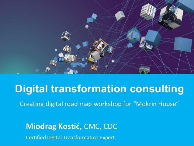 Miodrag Kostić, CMC, CDC Certified Digital Transformation Expert Digital transformation consulting Creating digital road m...