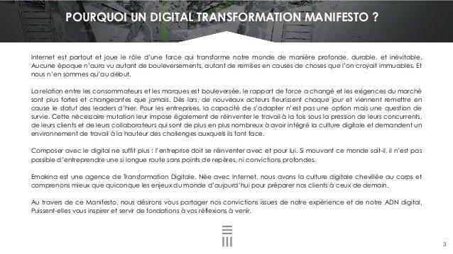 POURQUOI UN DIGITAL TRANSFORMATION MANIFESTO ? Internet est partout et joue le rôle d'une force qui transforme notre monde...