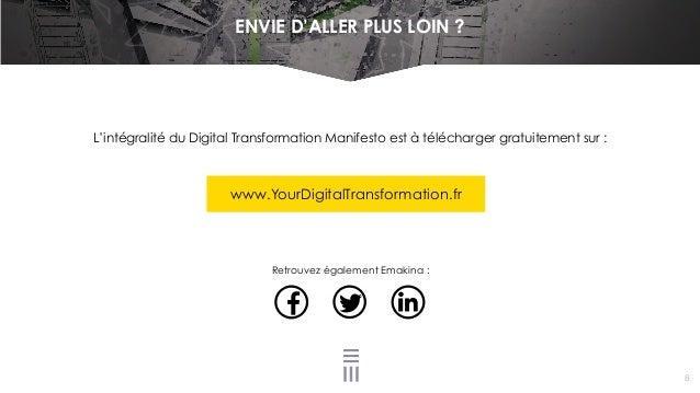 www.YourDigitalTransformation.fr L'intégralité du Digital Transformation Manifesto est à télécharger gratuitement sur : Re...