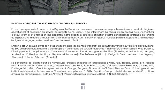 EMAKINA, AGENCE DE TRANSFORMATION DIGITALE «FULL SERVICE» En tant qu'agence de Transformation Digitale «Full Service» ...