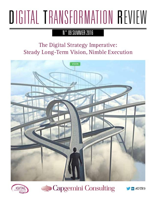 #DTR9 The Digital Strategy Imperative: Steady Long-Term Vision, Nimble Execution N°09SUMMER2016