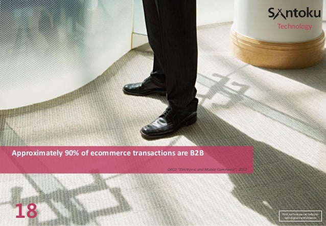 """Technology  Approximately 90% of ecommerce transactions are B2B OECD """"Electronic and Mobile Commerce"""", 2013  18  Find out ..."""