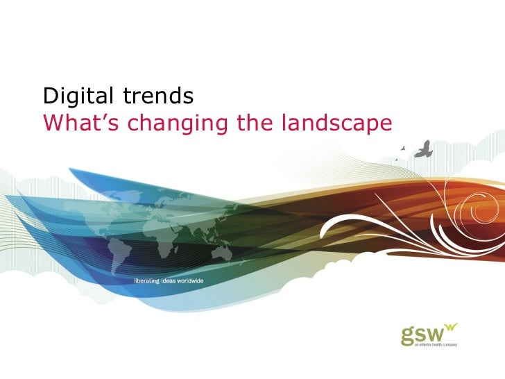 Digital trends What's changing the landscape