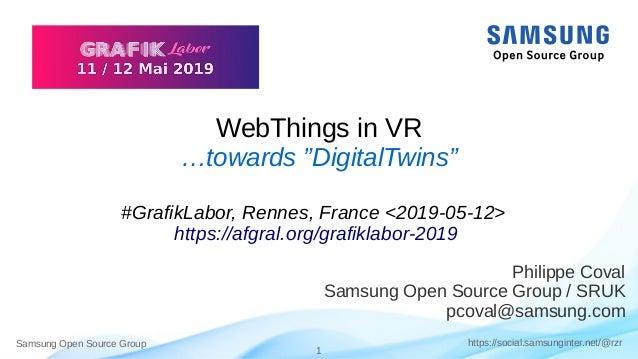 "Samsung Open Source Group 1 https://social.samsunginter.net/@rzr WebThings in VR …towards ""DigitalTwins"" #GrafikLabor, Ren..."