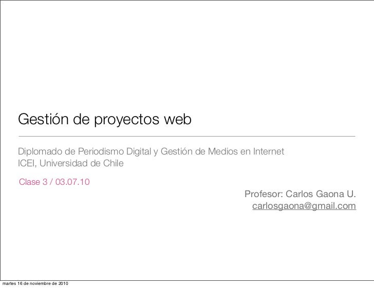 Gestión de proyectos web        Diplomado de Periodismo Digital y Gestión de Medios en Internet        ICEI, Universidad d...